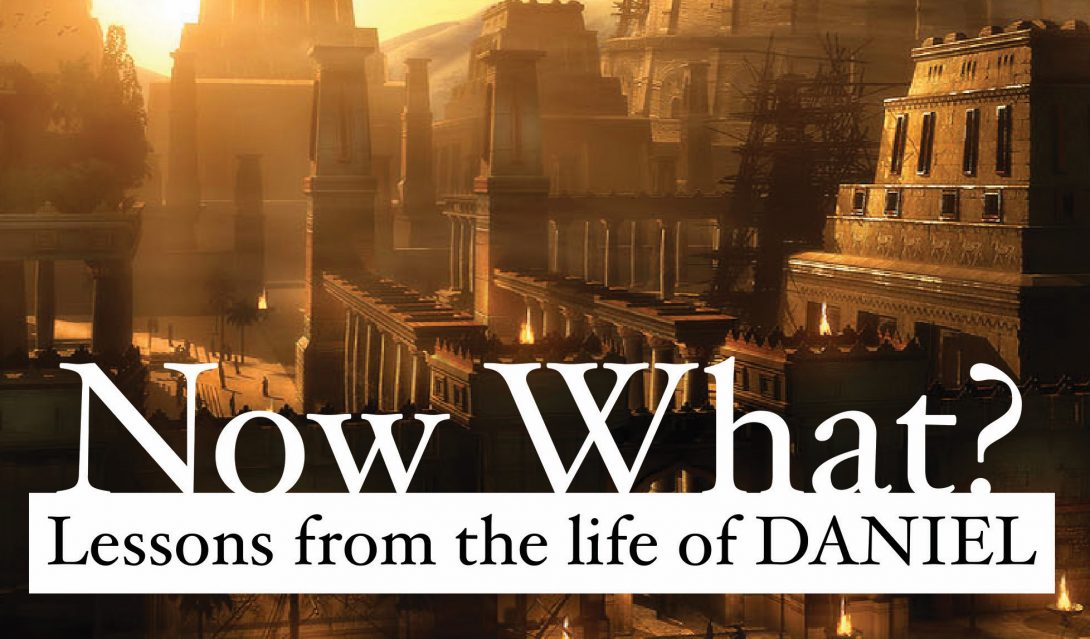 Now What? (Daniel) – Southside Community Church